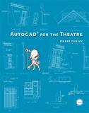 « AutoCAD for the Theatre » : nouveau manuel maintenant disponible