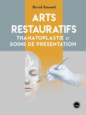 Arts restauratifs : thanatoplastie et soins de présentation