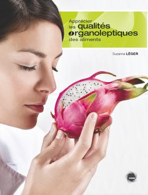 Apprécier les qualités organoleptiques des aliments
